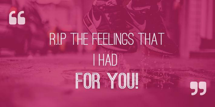Ex Boyfriend Quotes - R.I.P the feeling that I had