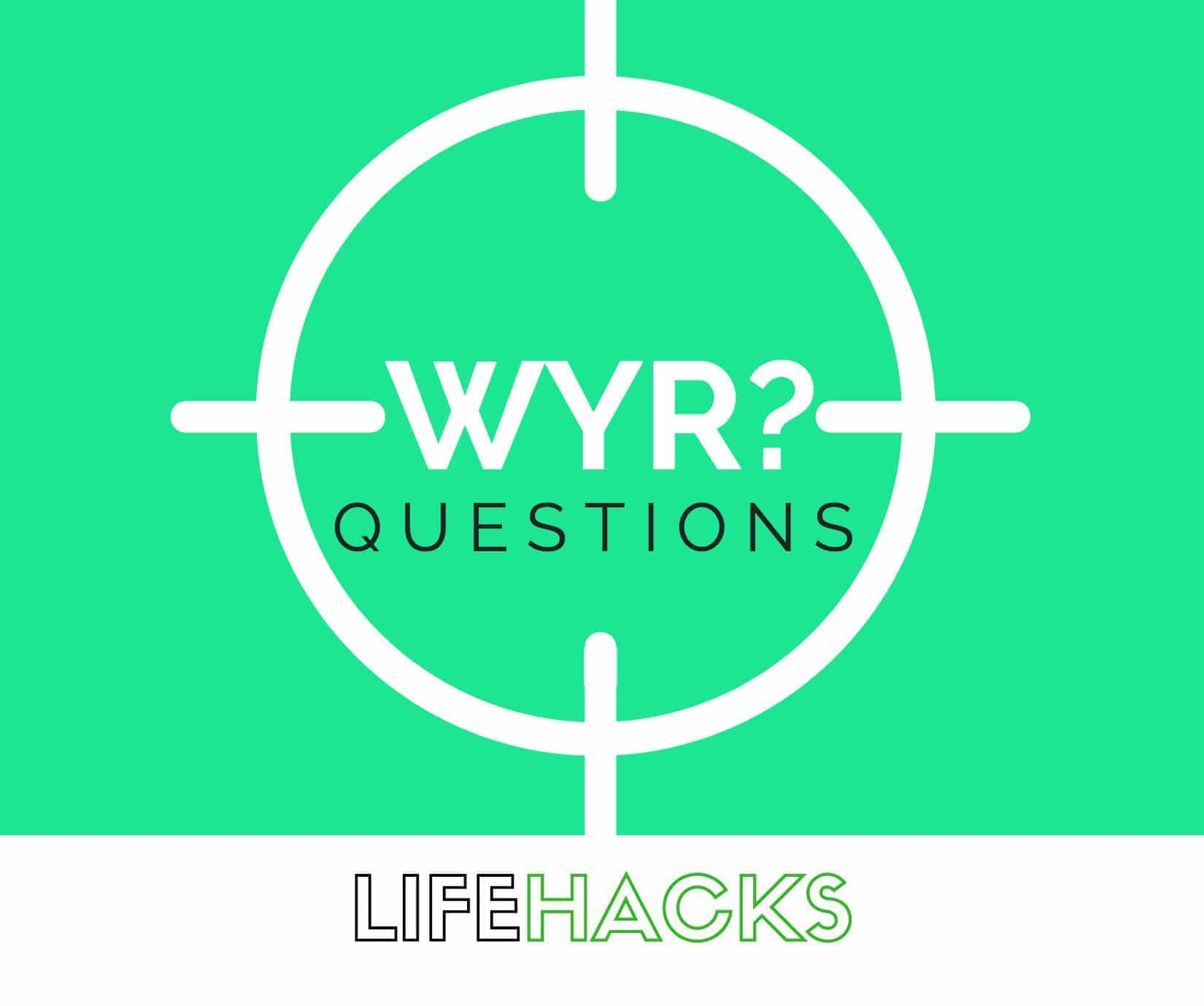 LifeHacks - Would you rather questions dirty