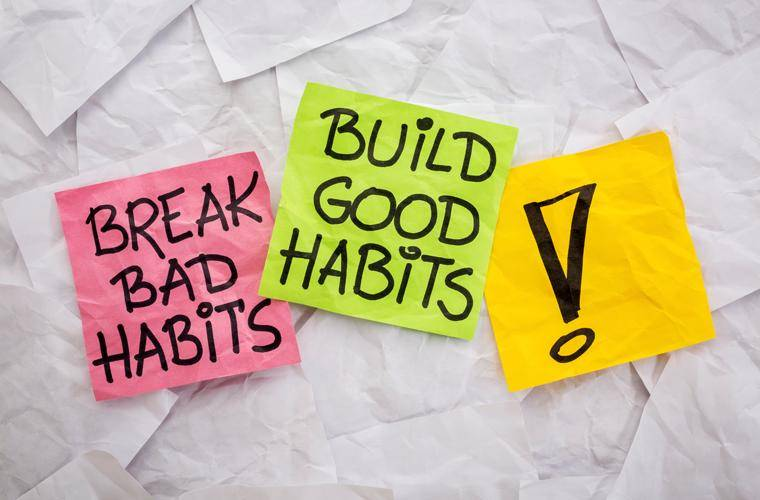 break bad habits build good habits
