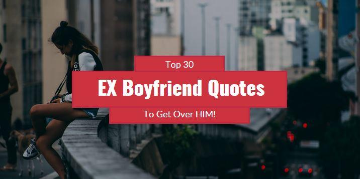 30 ex boyfriend quotes that 39 ll help you get over him