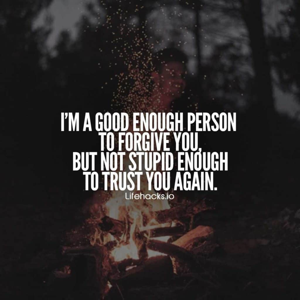 Love Forgiveness Quotes For Her 50 Trust Quotes That Will Change The Way You Look At That Unfaithful