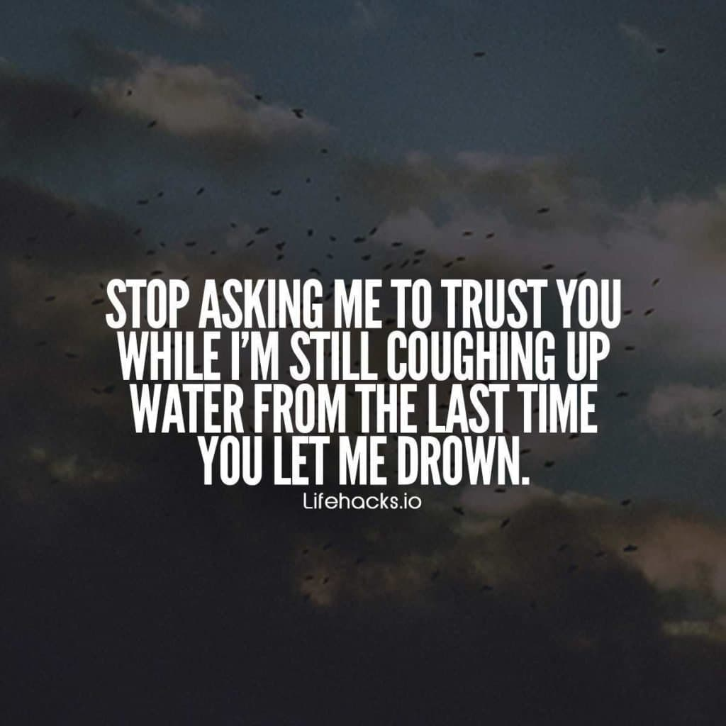 Trust Quotes 50 Trust Quotes That Will Change The Way You Look At That Unfaithful